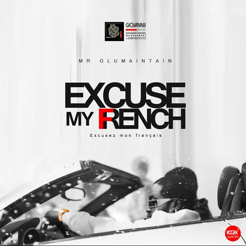 OLU MAINTAIN – EXCUSE MY FRENCH