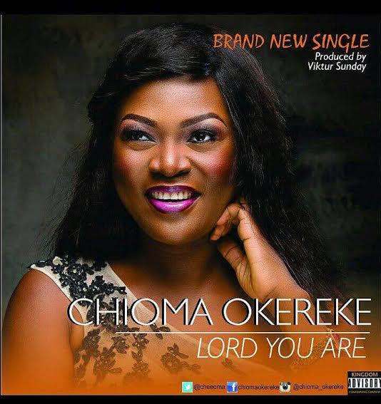 LORD YOU ARE – Chioma Okereke [New Single]