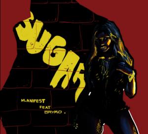 MUSIC: M.Anifest Ft. Brymo – Sugar