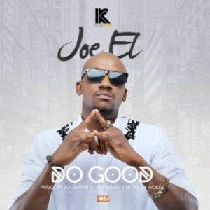 Joe EL – Do Good(Prod. by Solshyne & Fiokee)