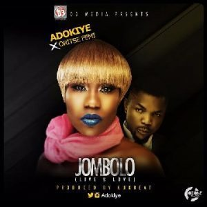 Adokiye Ft. Oritsefemi – Jombolo | @adokiye