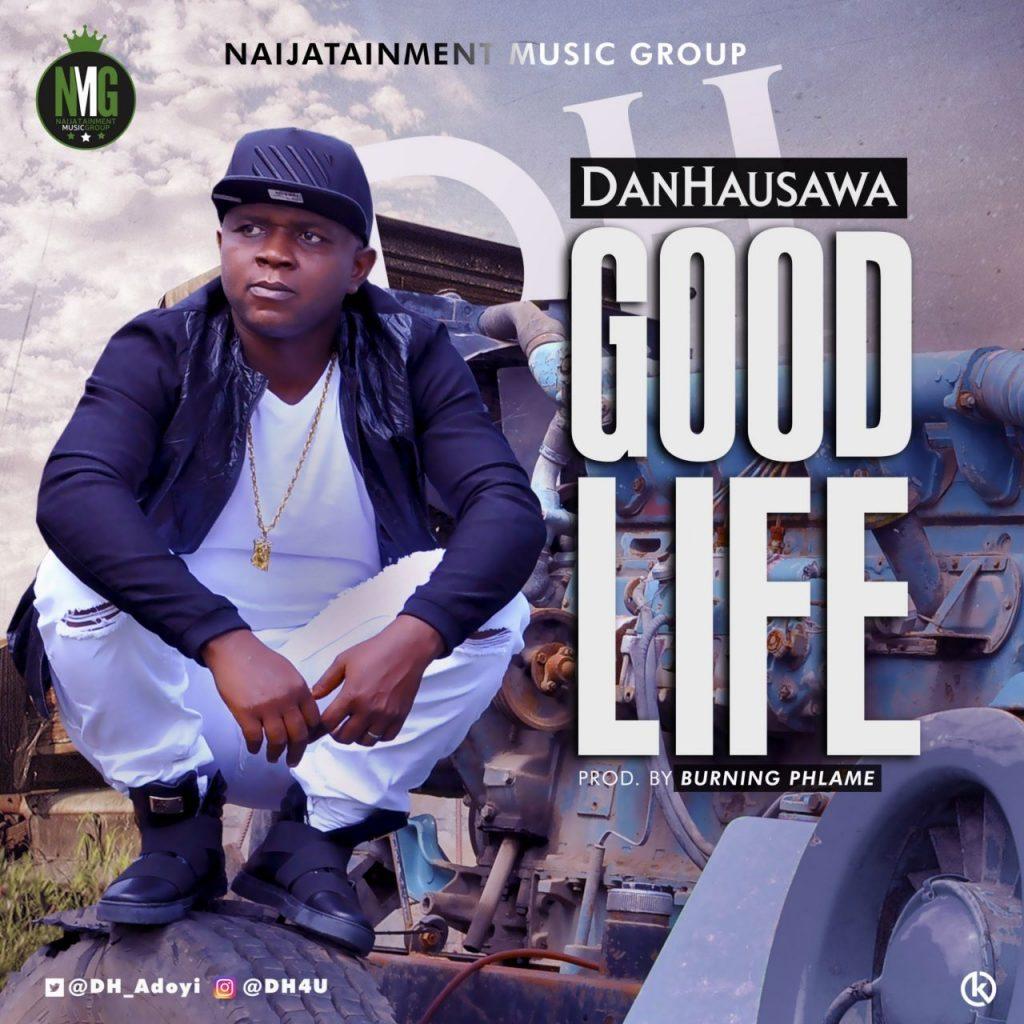 MUSIC: DANHAUSAWA (DH) – GOOD LIFE | @DH_Adoyi