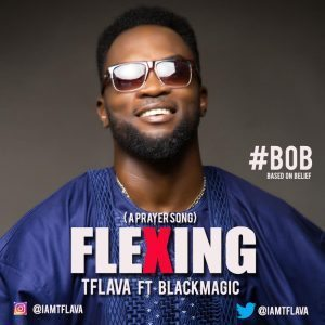 TFlava – Flexing ft. BlackMagic | @iamtflava