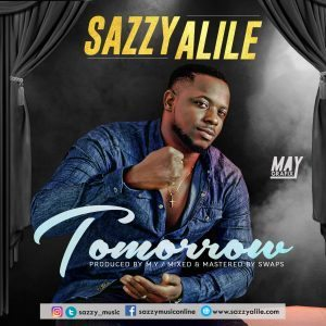 Sazzie Alile – Tomorrow | @sazzy_music