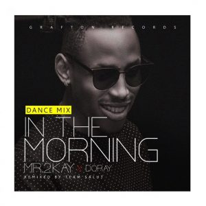 Mr 2Kay – In The Morning (Team Salut Dance Mix)