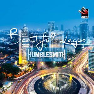 Naija Music: Humblesmith – Beautiful Lagos