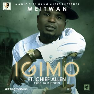 """MAGIC CITY GANG MUSIC"""" PRESENTS """"MEITWAN"""" ON """"IGIMO,"""" FEATURING """"CHIEF ALLEN"""