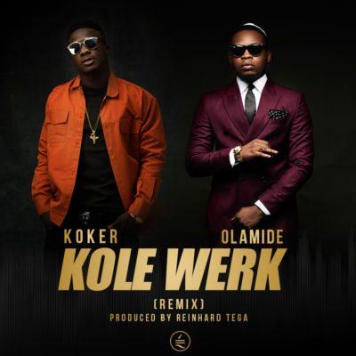 NAIJA.FM Lyrics : Koker – Kolewerk (Remix) Ft. Olamide