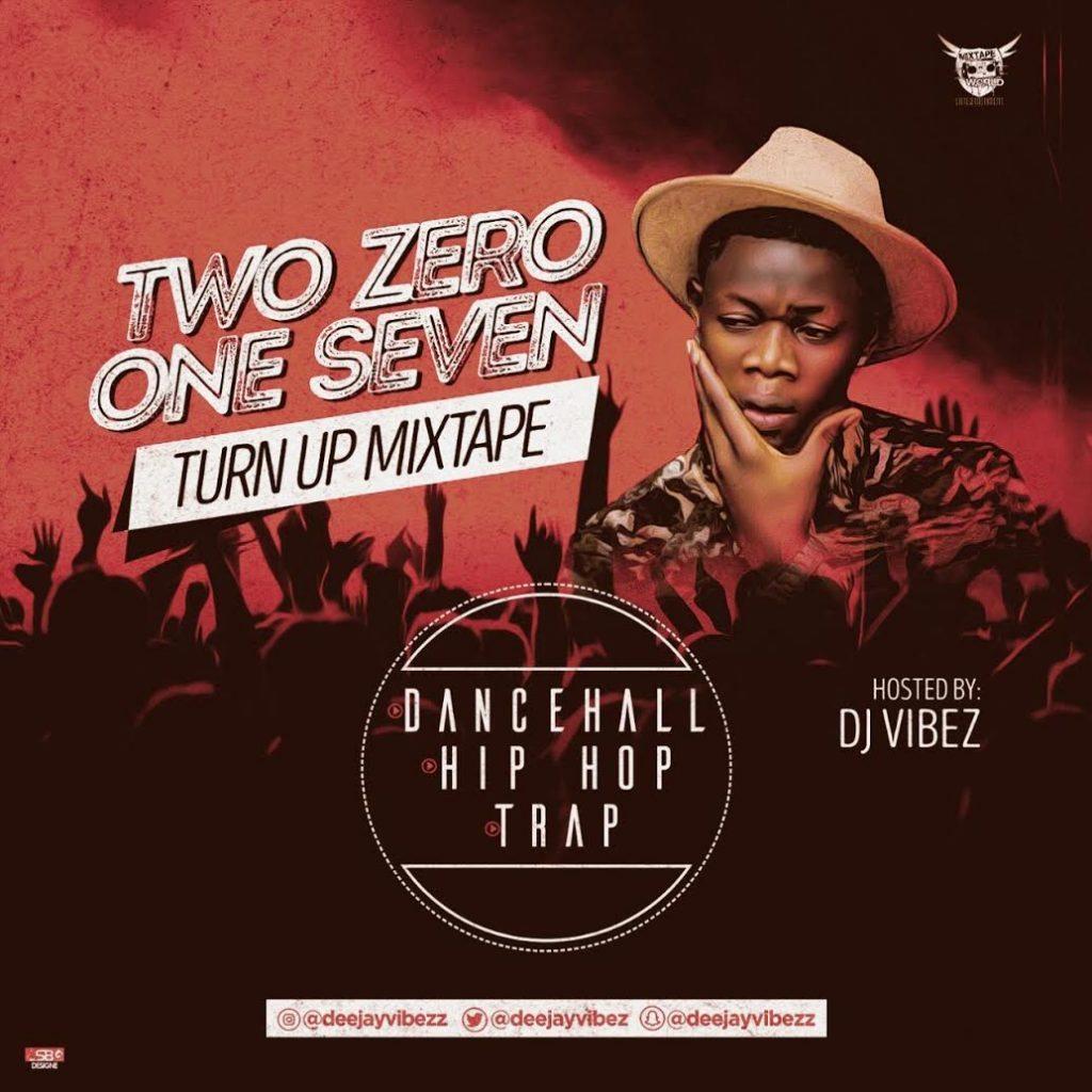 DJ Vibez – Two Zero One Seven (Turn Up Mixtape)