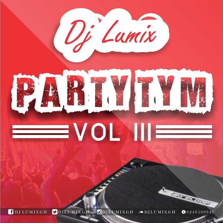 Dj Lumix – Party Tym Mix (Vol.3)| @djlumixgh