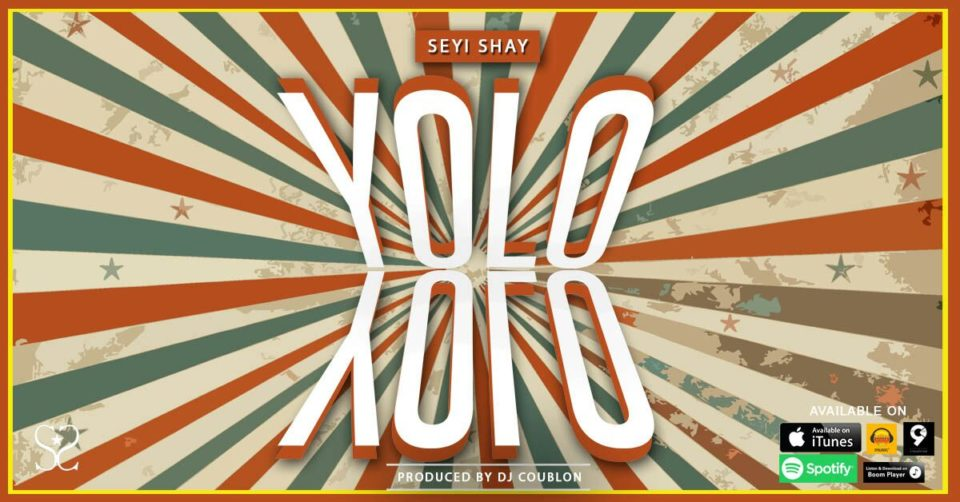 Photo of Lyrics: Seyi Shay – Yolo Yolo (Prod. By DJ Coublon)