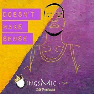 Kings Mic - Does't Make Sense