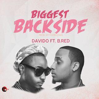 Biggest Back Side - Davido ft B-Red