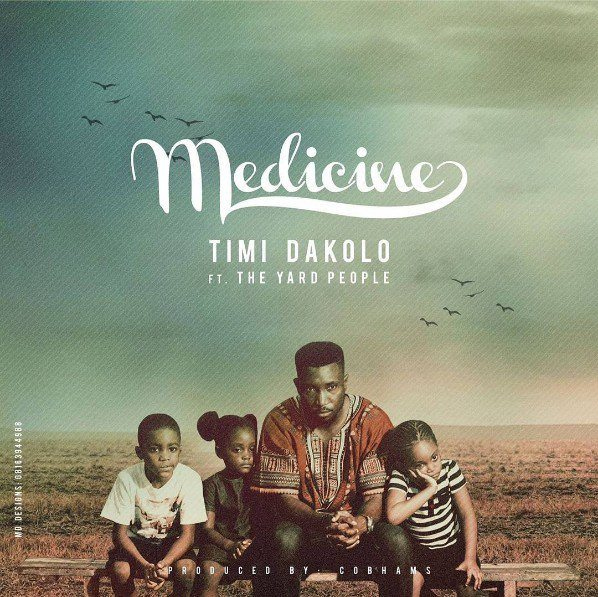 Medicine - Timi Dakolo ft The Yard People ( Naija Music Audio)