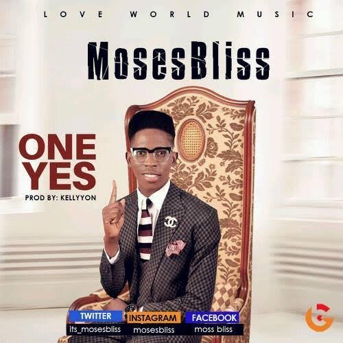 One Yes – Moses Bliss ( Naija Music Audio) |@Itz_Mosesbliss