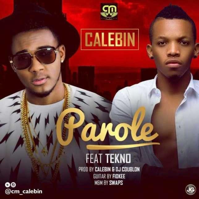 Parole – Calebin Ft Tekno ( Naija Music Audio) | @cm_calebin