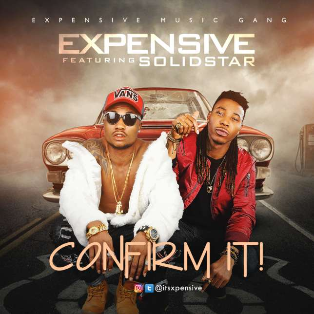 Confirm it – Expensive ft Solidstar | @itsexpensive