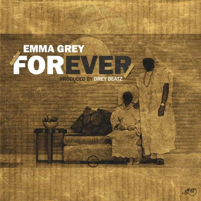 Forever – Emma Grey ( Naija Music Audio)