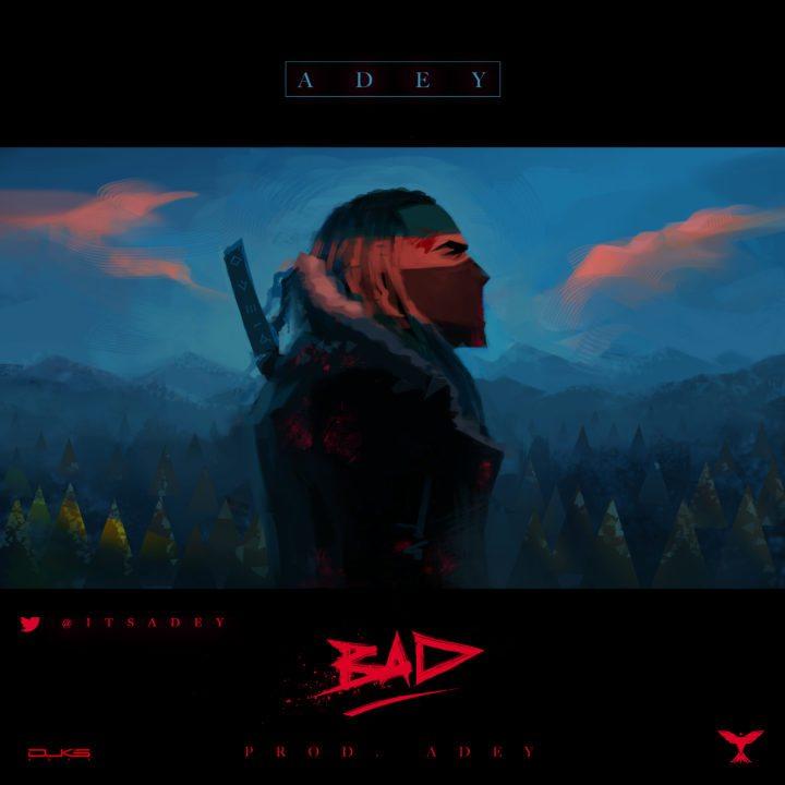 Bad – Adey ( @itsadey) | Naija Music Audio