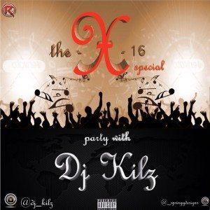 X16 Mixtape – DJ Kilz ( Naija Mixtape)