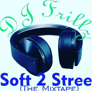 Soft 2 Street - DJ Frillz (Exclusive)