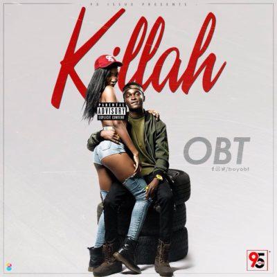 Killah – OBT @boyobt (Audio)