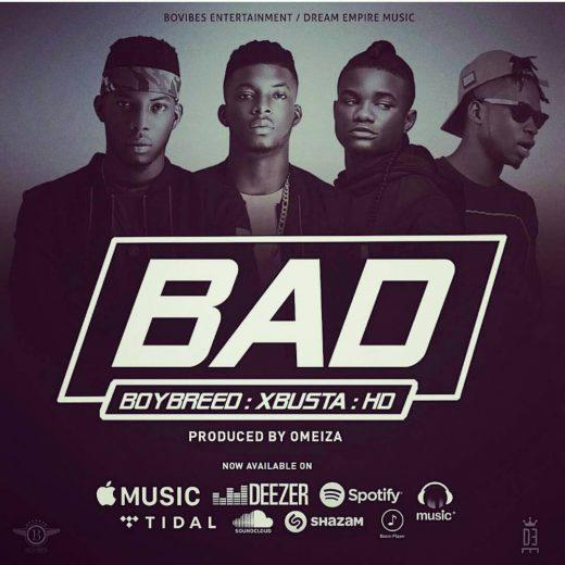 Bad – Boybreed, Xbusta & HD @Boybreed @Xbusta @linkupHD (Audio)