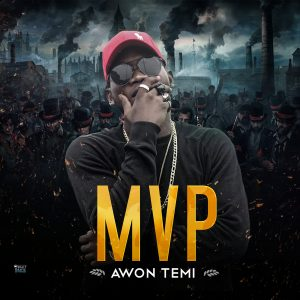 Awon Temi – MVP  @mvp_mic (Audio)