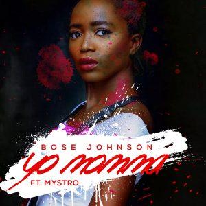 Yo Momma - Bose Ft Mystro
