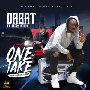 One Take – Dabat @officialdabat Ft Terry Alapa (Audio)