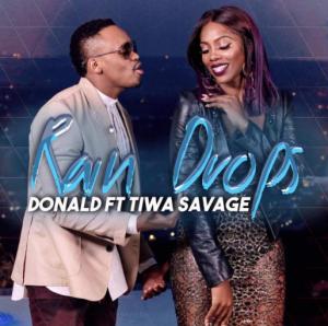 Rain Drops – Donald Ft Tiwa Savage @TiwaSavage (Audio)