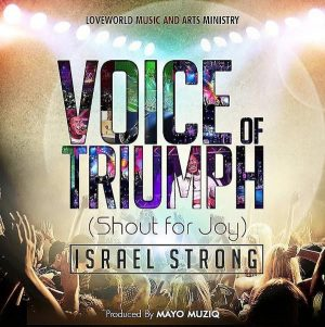 Voice Of Triumph – Israel Strong @oyakhilomeisrael