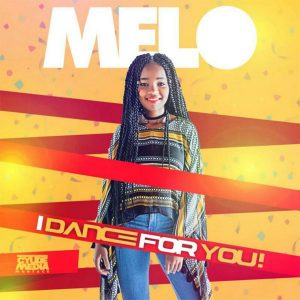 Dance For You – Melo @the_real_melo_