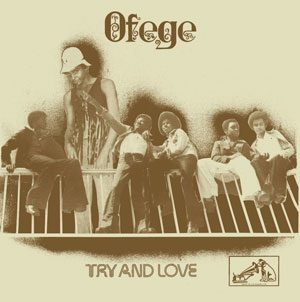 Try and Love – Ofege (Audio) #ThrowBackThursday