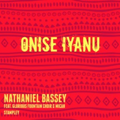 Onise Iyanu - Nathaniel Bassey Ft Micah Stampley & Glorious Choir