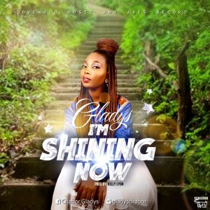 I'm Shinning Now – Gladys @gladyschabor