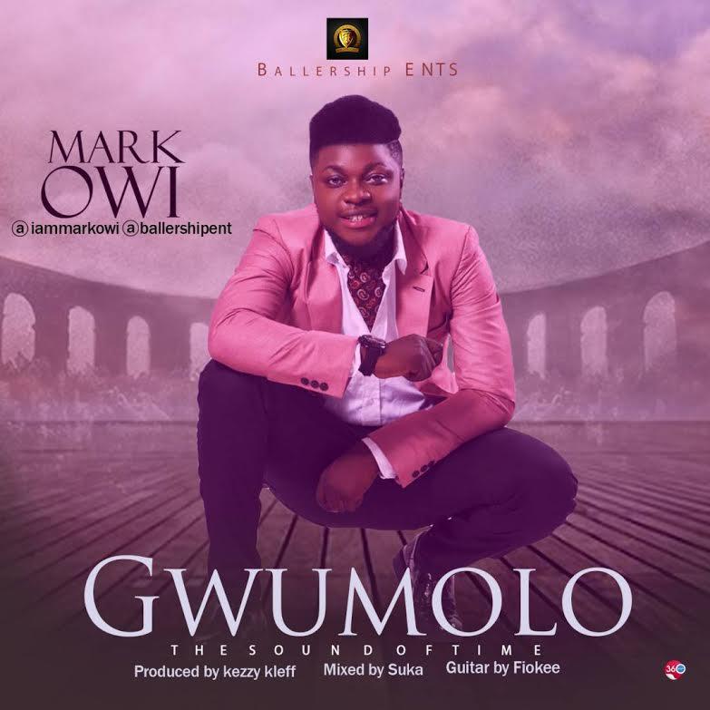 Gwumolo - Mark Owi @mark_owi (Prod. Kezzy Kleff) (Audio)