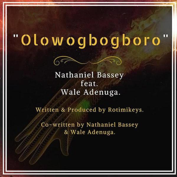 Olowogbogboro - Nathaniel Bassey