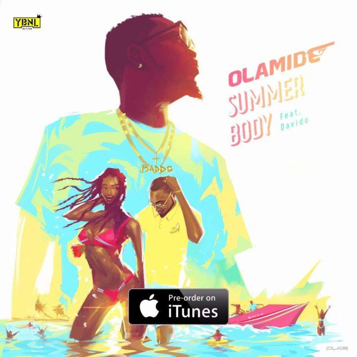 Summer Body - Olamide @olamide_YBNL Ft Davido (Video)