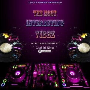 The Most Interesting Vibes - Cool Dj Blast @cool_djblast (Audio)