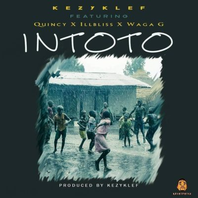 Intoto - Kezyklef Ft illbliss, Quincy & Waga G