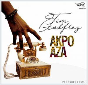 Akpo Aza – Tim Godfrey @timgodfreyworld