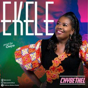 Ekele – Chybethel @Chidinma Ndukwe Ezeala