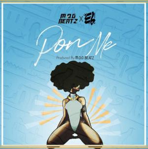 Pon Me – M.O.G Beatz Ft E.L (Audio)