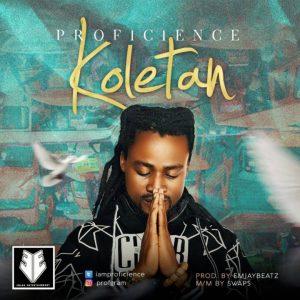 Koletan – Proficience @iamproficience (Audio)