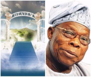 I want to go to heaven - Olusegun Obasanjo