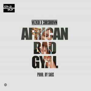 African Bad Gyal - Wizkid