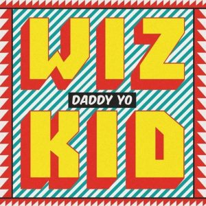 Daddy Yo - Wizkid ft Efya