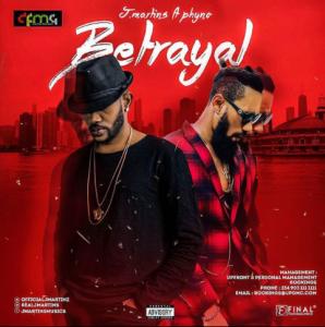 Betrayal - J Martins Ft Phyno