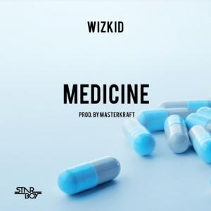 Medicine - Wizkid